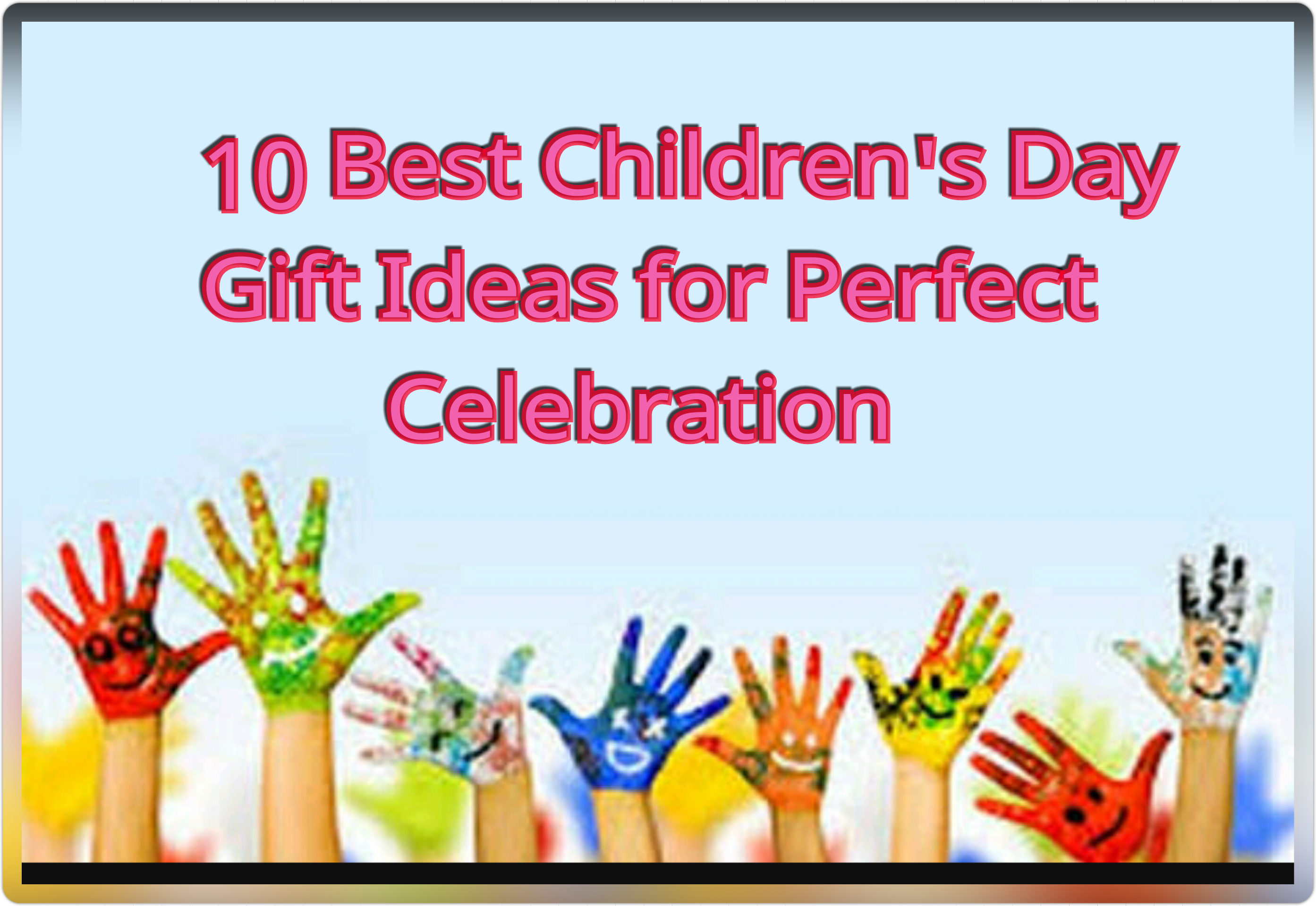 10 Best Children s Day Gift Ideas for Perfect Celebration My